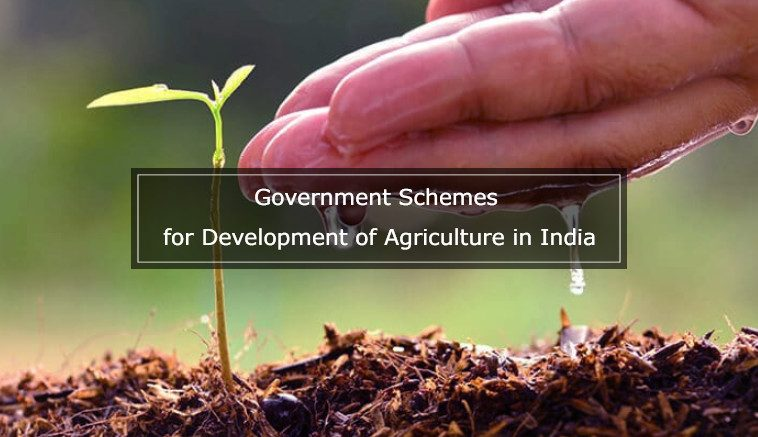 Government Schemes for Development of Agriculture in India