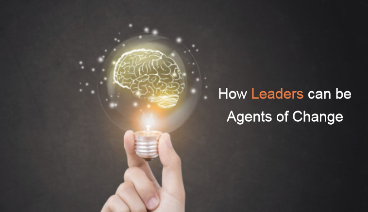 How leaders can be agents of change