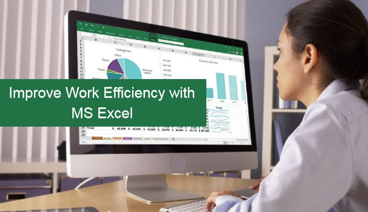 Improve Work Efficiency with MS Excel