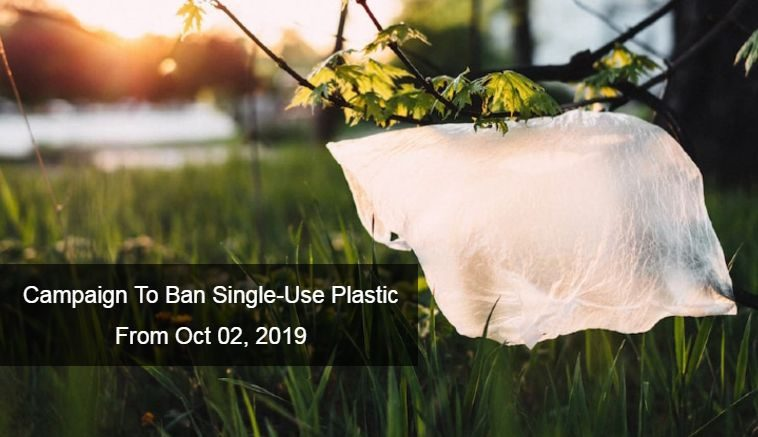 Campaign to Ban Single-Use Plastic from Oct 02, 2019