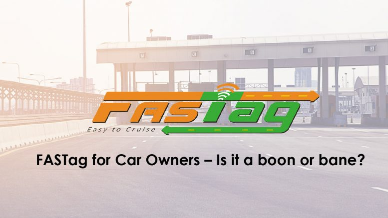 FASTag for Car Owners – Is it a boon or bane