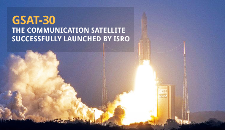 GSAT-30: ISRO successfully launches the high power communication satellite